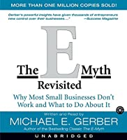 The E-Myth Revisited CD : Why Most Small Businesses Don't Work and What to do about it