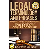 Legal Terminology And Phrases: Essential Legal Terms Explained You Need To Know About Civil Law And Civil Procedure