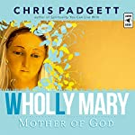 Wholly Mary: Mother of God | Chris Padgett