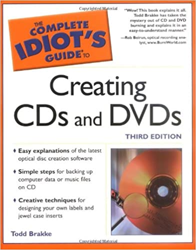 The Complete Idiot's Guide to Creating CDs and DVDs, 3E
