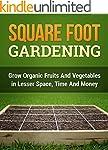 Square Foot Gardening: Grow Organic F...