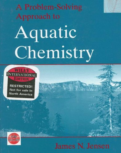 Problem-Solving Approach to Aquatic Chemistry (03) by Jensen, James N [Hardcover (2003)]