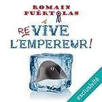 Re-vive l'empereur ! | Romain Puértolas