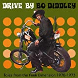 : Tales From the Funk Dimension 1970-73: Drive By Bo