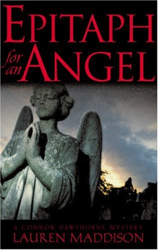 Epitaph for an Angel: A Connor Hawthorne Mystery
