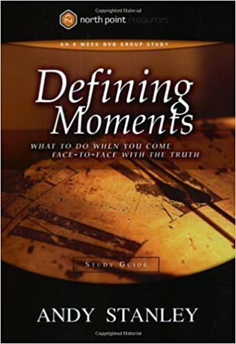 Book Defining Moments Study Guide: What to Do When You Come Face-to-Face with the Truth (Northpoint Resources) by Andy Stanley (2004-12-11)