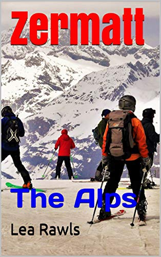 Pdf Travel Zermatt: The Alps (Photo Book Book 258)