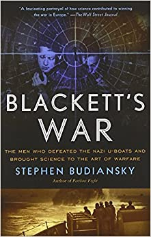 Book Blackett's War: The Men Who Defeated the Nazi U-Boats and Brought Science to the Art of Warfare