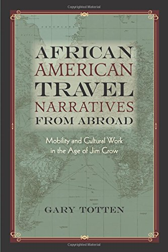 Search : African American Travel Narratives from Abroad: Mobility and Cultural Work in the Age of Jim Crow