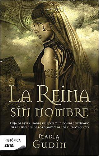 La reina sin nombre El Sol del reino Godo 1 B DE BOLSILLO: Amazon.es: Gudín, María: Libros