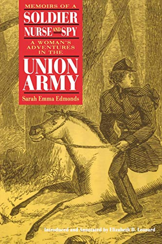 Memoirs of a Soldier, Nurse, and Spy: A Woman's Adventures in the Union Army