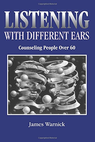 Listening with Different Ears: Counseling People Over 60