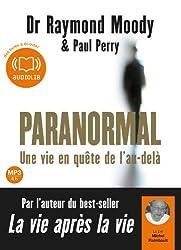Paranormal, une vie en quête de l'au-delà: Livre audio 1 CD MP3 - 640 Mo