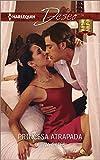 princesa atrapada trapped princess married by royal decree spanish edition by olivia gates 2015 04 07
