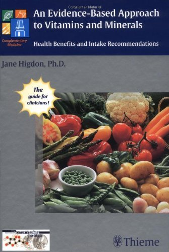 By Jane Ph.D. Higdon An Evidence-Based Approach to Vitamins and Minerals: Health Implications and Intake Recommendations [Hardcover]