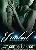 Traded (The Wilde Brothers Book 7)