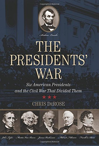 The Presidents' War: Six American Presidents And The Civil War That Divided Them (C Span Best Presidents)