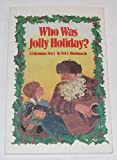 Who Was Jolly Holiday?, Ted C. Hindmarsh, 0882902814