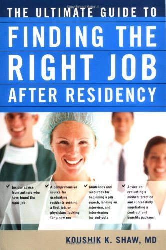 By Koushik K. Shaw - The Ultimate Guide to Finding the Right Job after Residency: 1st (first) Edition pdf epub