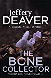 The Bone Collector: The thrilling first novel in the bestselling Lincoln Rhyme mystery series (Lincoln Rhyme Thrillers)
