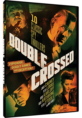 Double Crossed - 10 Classic Spy Thrillers: Mr. Moto s Last Warning, British Intelligence, The Black Dragons, Submarine Alert, Sherlock Holmes and the Secret Weapon + MORE!