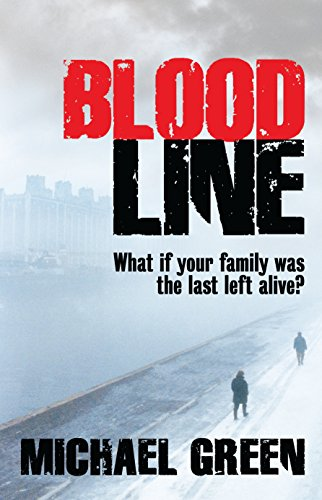 Blood Line: What if your family was the last left alive? (The Blood Line Trilogy Book 1) by [Green, Michael]