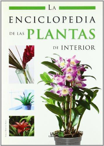 La enciclopedia de las plantas de interior/ The houseplants encyclopedia (Spanish Edition)