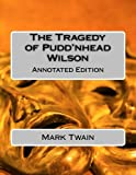 The Tragedy of Pudd'nhead Wilson: Annotated Edition