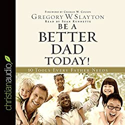 Be a Better Dad Today