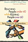 Reaching People under 40 While Keeping People Over 60, Edward H. Hammett, 0827232543