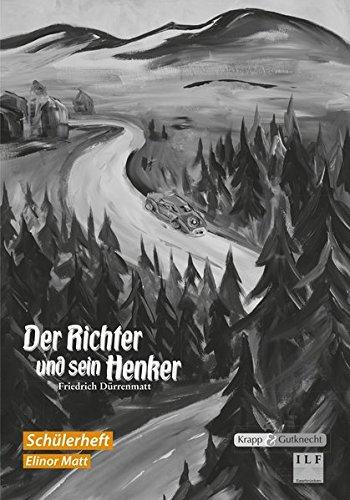 Der Richter und sein Henker - Friedrich Dürrenmatt: Arbeitsheft Lernmittel Schülerheft