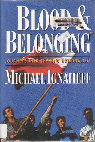 a look at the politics of western europe blood and belonging by michael ignatieff