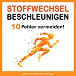 Stoffwechsel beschleunigen: 10 Fehler, die du unbedingt vermeiden musst  | Sophia Thiemann,Christian Ritter