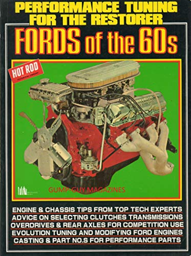 (Hot Rod Magazine PERFORMANCE TUNING FOR THE RESTORER Fords Of The 60's ENGINE & CHASIS TIPS FROM TOP TECH EXPERTS ADVICE ON SELECTING CLUTCHES TRANSMISSIONS OVERDRIVES & REAR AXLES)