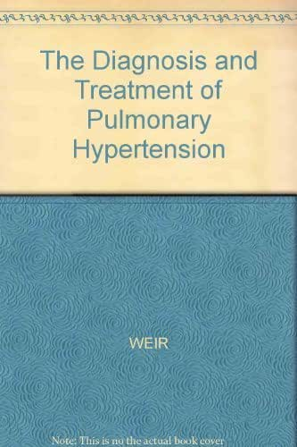 The Diagnosis and Treatment of Pulmonary Hypertension