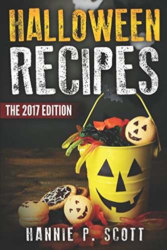 Halloween Recipes: 100+ Spooky Halloween Treat Recipes (Updated and Revised/2017 Edition)]()