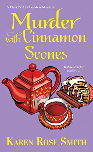 Murder with Cinnamon Scones (A Daisy's Tea Garden Mystery Book 2)