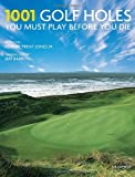 img - for 1001 Golf Holes You Must Play Before You Die: Revised and Updated Edition book / textbook / text book