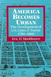 America Becomes Urban: The Development of U.S.Cities and Towns, 1780-1980