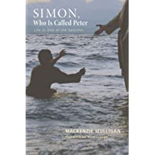 Simon, Who Is Called Peter: Life as One of the Apostles