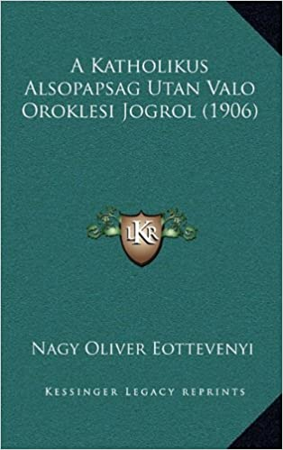 A Katholikus Alsopapsag Utan Valo Oroklesi Jogrol (1906)