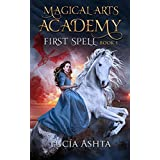 First Spell (Magical Arts Academy Book 1)