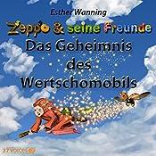 Das Geheimnis des Wertschomobils (Zeppo & seine Freunde) | Esther Wanning