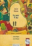 Alis Nase: Kinderbuch Deutsch-Französisch mit Audio-CD in acht Sprachen