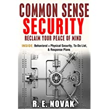 COMMON SENSE SECURITY: Reclaim Your Peace of Mind