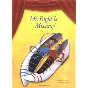 Mr. Right Is Missing! Susanne Vettiger and Maria Blazejovsky