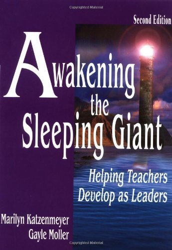 Awakening the Sleeping Giant: Helping Teachers Develop as Leaders by Marilyn H. Katzenmeyer (2001-04-12)