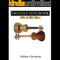 Ukulele Songbook: 90s & 00s Hits: (Ukulele Chord Book for Beginners) (English Edition)