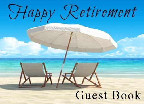 Happy Retirement Guest Book: Retirement Party Guest Sign