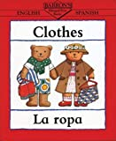 Clothes/La Rops (Bilingual First Books/English-Spanish) (Spanish Edition)